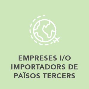 Empreses i/o importadors a paisos tercers